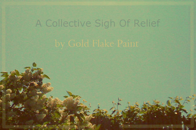 A Collective Sigh Of Relief by Gold Flake Paint