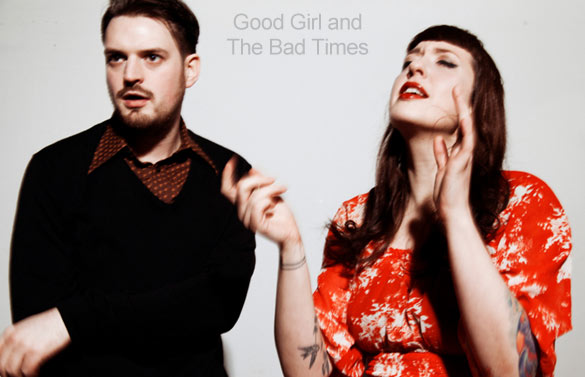 Good Girl and The Bad Times