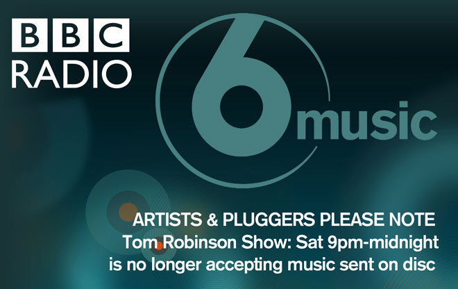 The Tom Robinson Show on 6 Music is no longer accepting music sent on disc