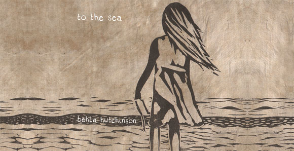 Behla Hutchinson - To The Sea