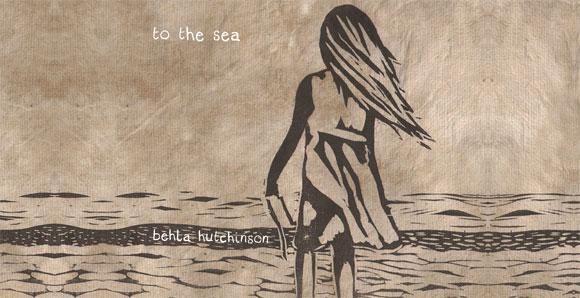 Behla Hutchinson - To The Sea