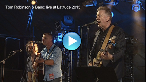 Tom Robinson & Band at Latitude 2015