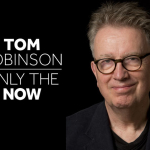 Tom Robinson - Only The Now