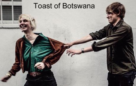 Toast Of Botswana