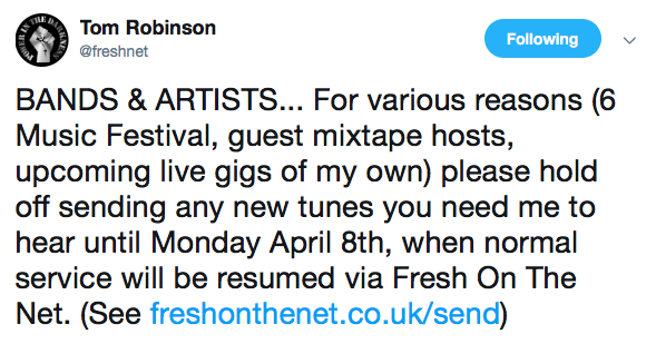 BANDS & ARTISTS... For various reasons (6 Music Festival, guest mixtape hosts, upcoming live gigs of my own) please hold off sending any new tunes you need me to hear until Monday April 8th, when normal service will be resumed via Fresh On The Net. (See https://freshonthenet.co.uk/send )