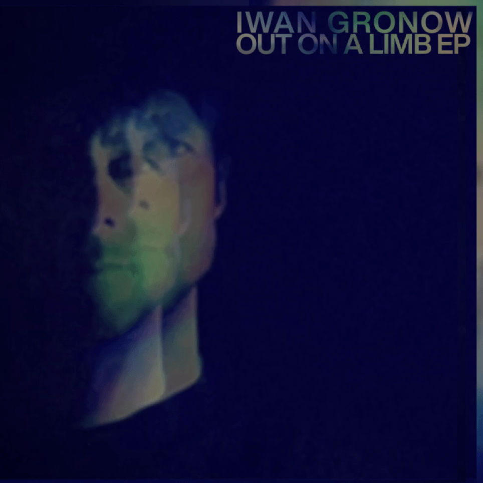Iwan Gronow - Out On A Limb EP artwork